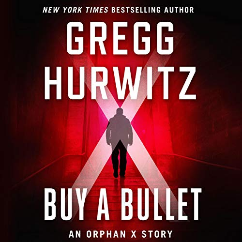 Buy a Bullet by Gregg Hurwitz New York Times bestselling author